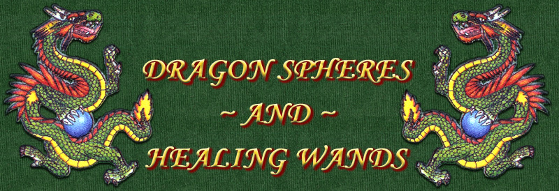Dragon Spheres and Healing Wands